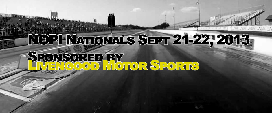 NOPI Nationals Sponsored by Livengood Motor Sports